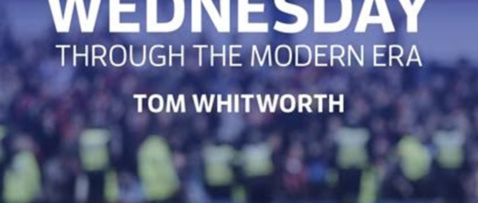 Owls Sheffield Wednesday Through the Modern Era Tom Whitworth